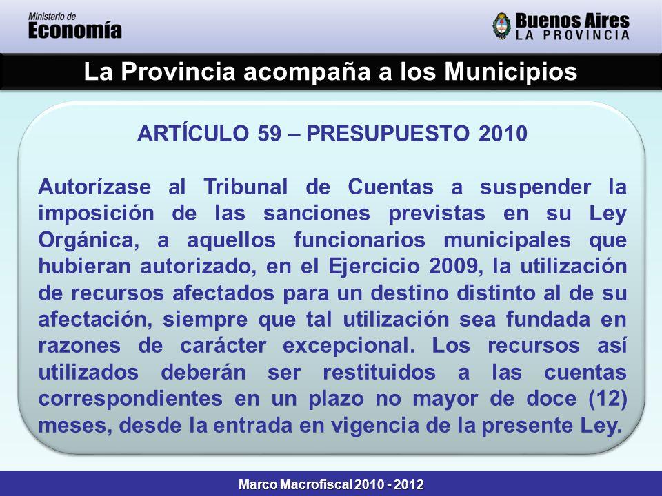 La Provincia acompaña a los Municipios ARTÍCULO 59 – PRESUPUESTO 2010 Autorízase al Tribunal de Cuentas a suspender la imposición de las sanciones pre