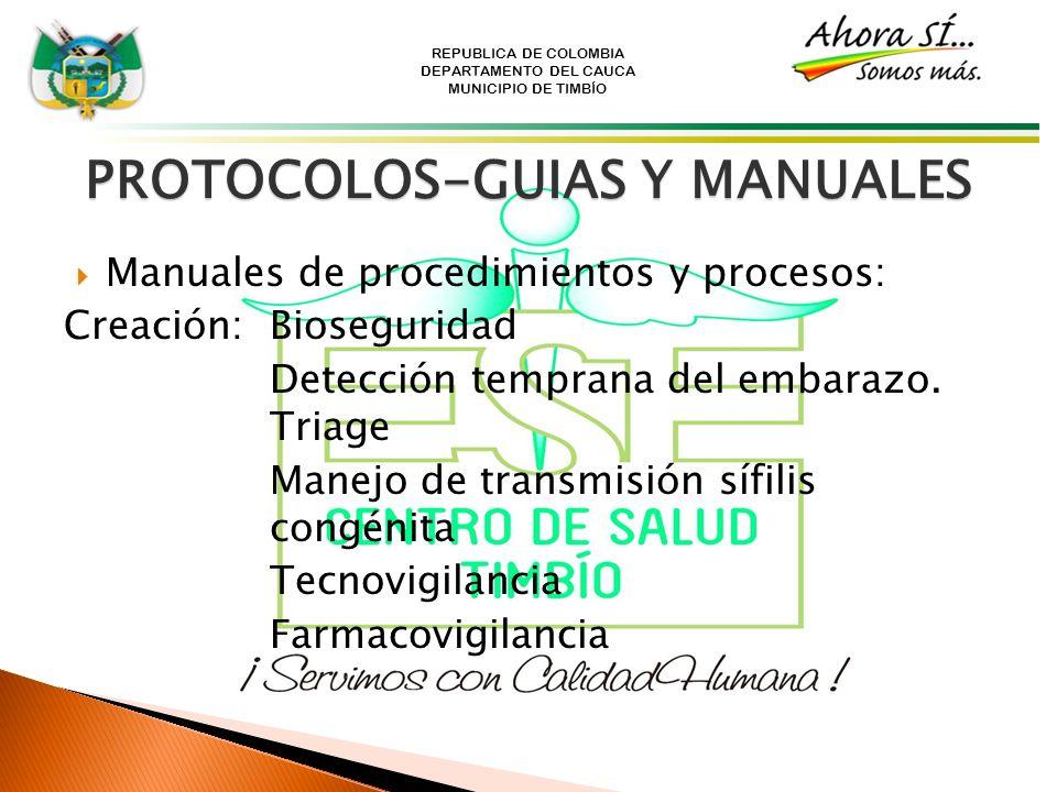 REPUBLICA DE COLOMBIA DEPARTAMENTO DEL CAUCA MUNICIPIO DE TIMBÍO PROTOCOLOS-GUIAS Y MANUALES Manuales de procedimientos y procesos: Creación: Biosegur