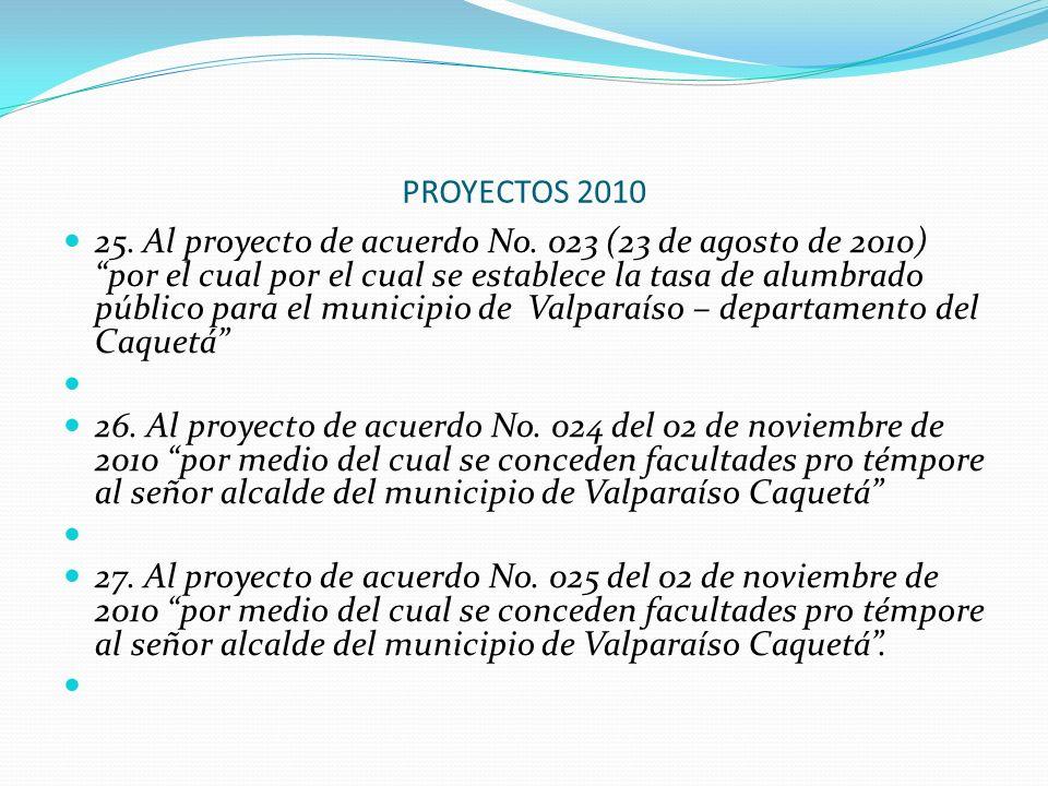 PROYECTOS 2010 25. Al proyecto de acuerdo No. 023 (23 de agosto de 2010) por el cual por el cual se establece la tasa de alumbrado público para el mun