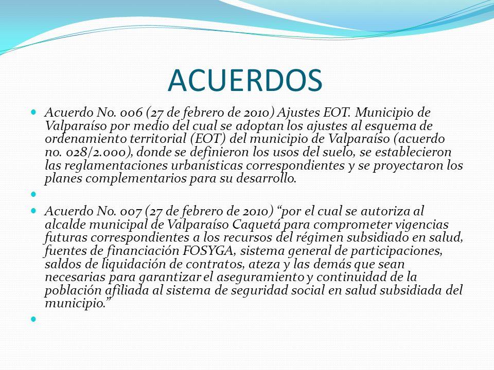 ACUERDOS Acuerdo No. 006 (27 de febrero de 2010) Ajustes EOT. Municipio de Valparaíso por medio del cual se adoptan los ajustes al esquema de ordenami