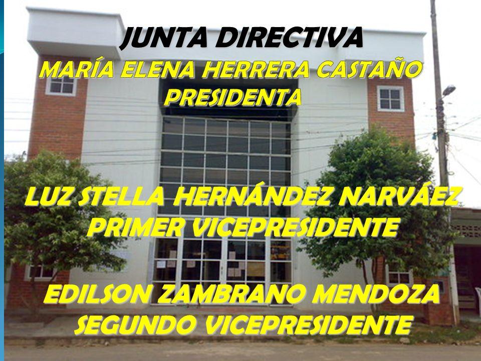 LUZ STELLA HERNÁNDEZ NARVÁEZ PRIMER VICEPRESIDENTE EDILSON ZAMBRANO MENDOZA SEGUNDO VICEPRESIDENTE JUNTA DIRECTIVA