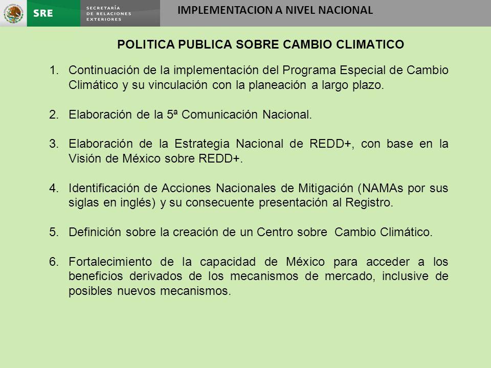 IMPLEMENTACION A NIVEL NACIONAL 1.Continuación de la implementación del Programa Especial de Cambio Climático y su vinculación con la planeación a largo plazo.