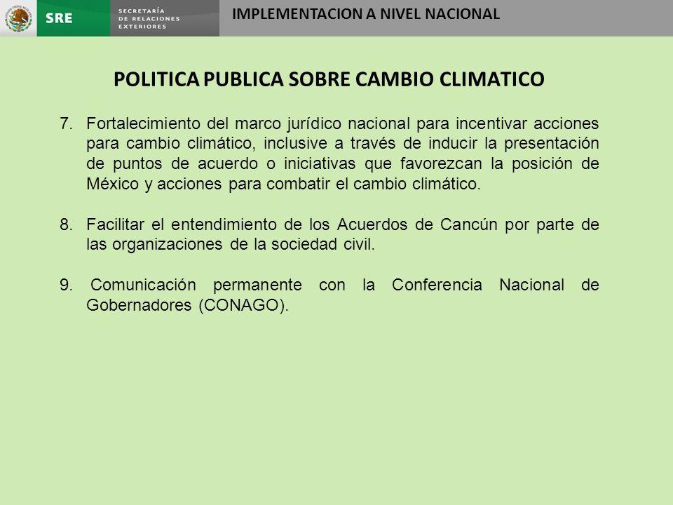 7.Fortalecimiento del marco jurídico nacional para incentivar acciones para cambio climático, inclusive a través de inducir la presentación de puntos de acuerdo o iniciativas que favorezcan la posición de México y acciones para combatir el cambio climático.