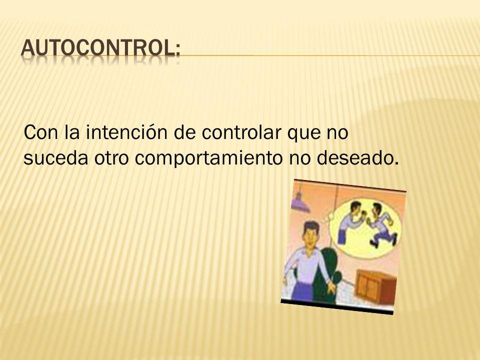 Autocontrol Respeto y cuidado en el uso de las cosas Responsabilidad Cortesía Fortaleza