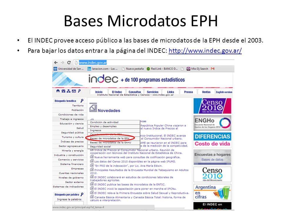 Bases Microdatos EPH El INDEC provee acceso público a las bases de microdatos de la EPH desde el 2003. Para bajar los datos entrar a la página del IND