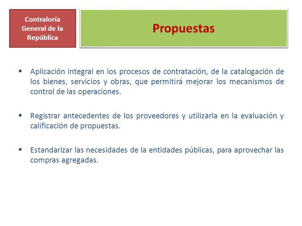Propuestas Aplicación integral en los procesos de contratación, de la catalogación de los bienes, servicios y obras, que permitirá mejorar los mecanis