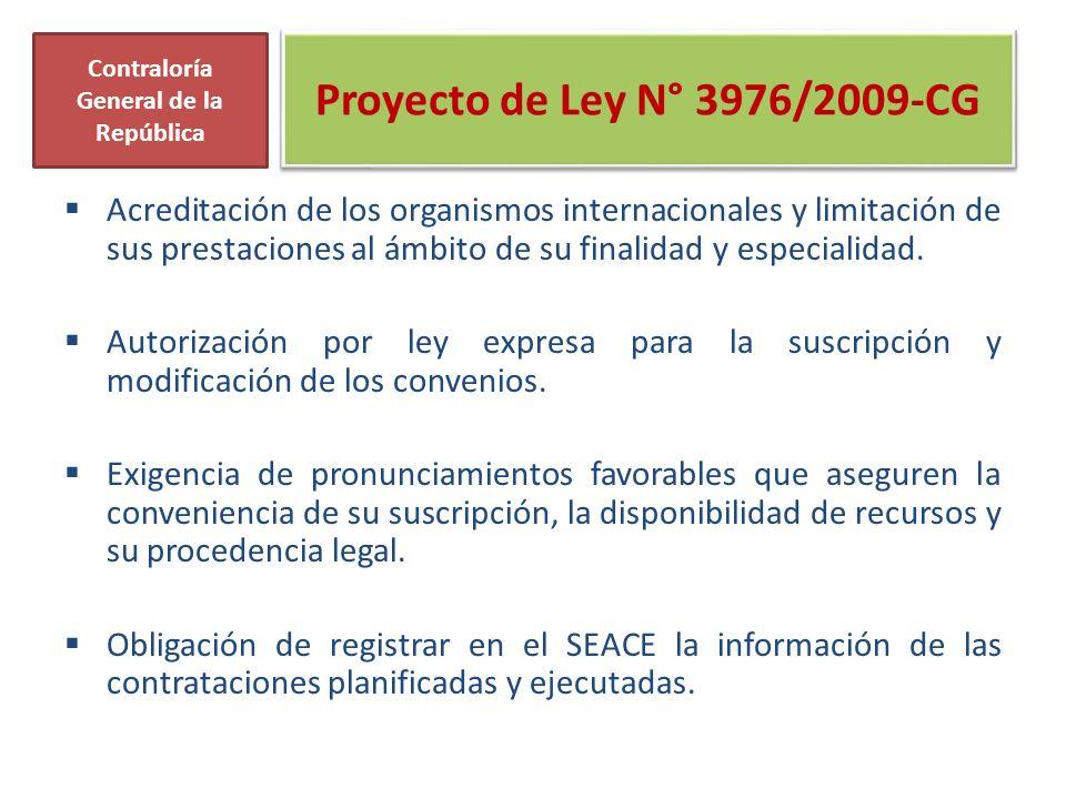 Proyecto de Ley N° 3976/2009-CG Acreditación de los organismos internacionales y limitación de sus prestaciones al ámbito de su finalidad y especialidad.