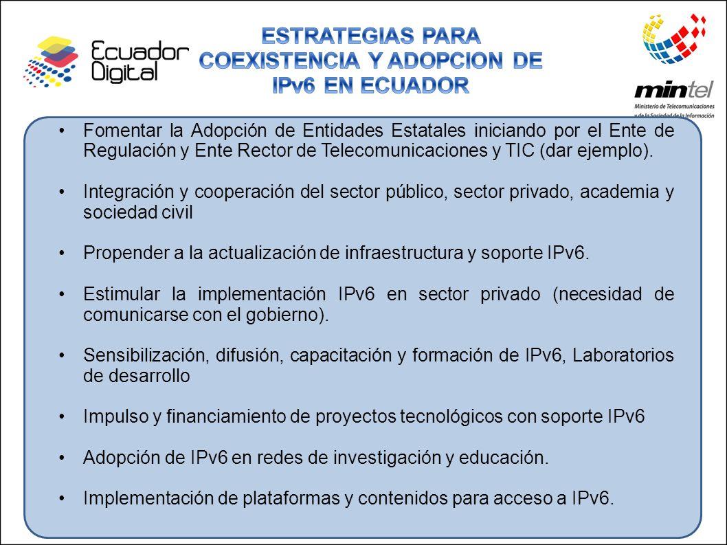 Fomentar la Adopción de Entidades Estatales iniciando por el Ente de Regulación y Ente Rector de Telecomunicaciones y TIC (dar ejemplo). Integración y