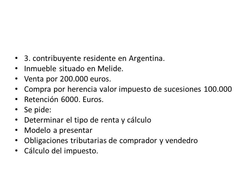 3. contribuyente residente en Argentina. Inmueble situado en Melide. Venta por 200.000 euros. Compra por herencia valor impuesto de sucesiones 100.000