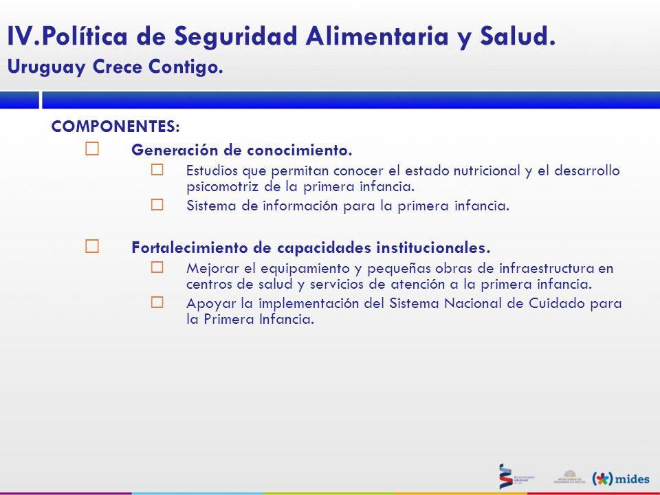 COMPONENTES: Generación de conocimiento. Estudios que permitan conocer el estado nutricional y el desarrollo psicomotriz de la primera infancia. Siste