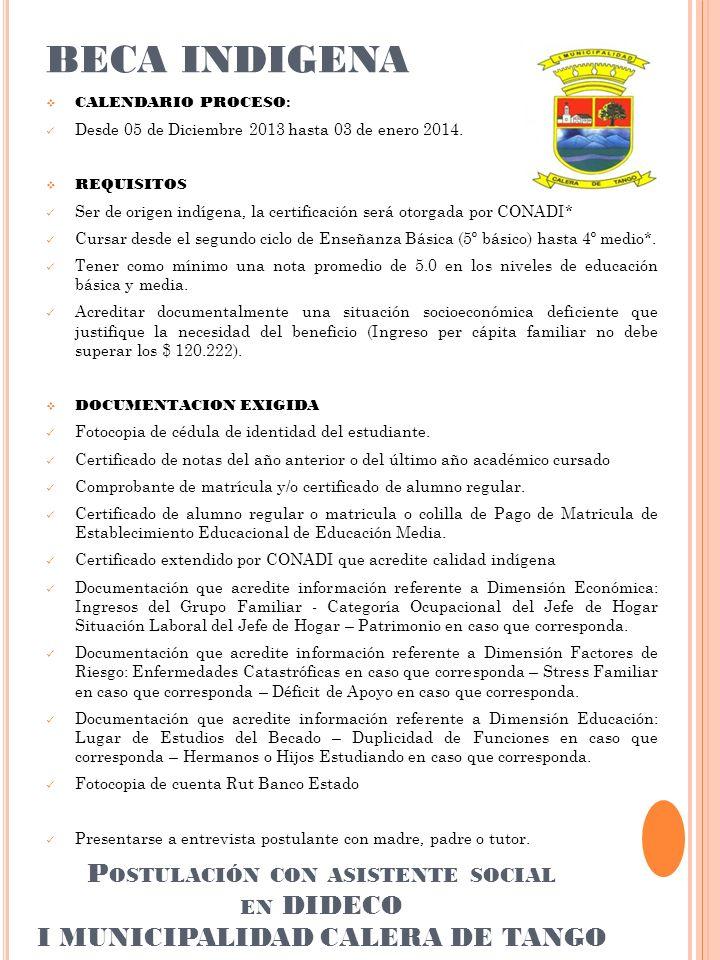 BECA INDIGENA CALENDARIO PROCESO : Desde 05 de Diciembre 2013 hasta 03 de enero 2014.