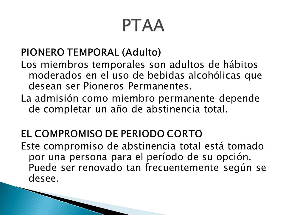 PIONERO TEMPORAL (Adulto) Los miembros temporales son adultos de hábitos moderados en el uso de bebidas alcohólicas que desean ser Pioneros Permanente