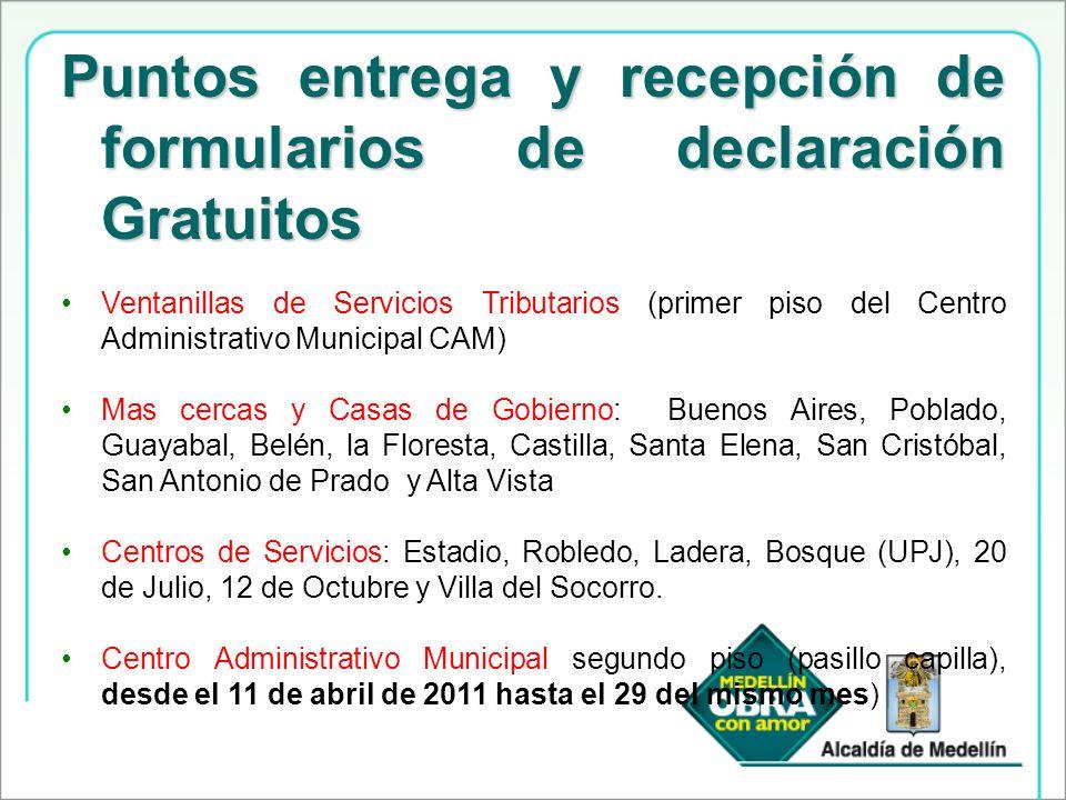 Puntos entrega y recepción de formularios de declaración Gratuitos Ventanillas de Servicios Tributarios (primer piso del Centro Administrativo Municip