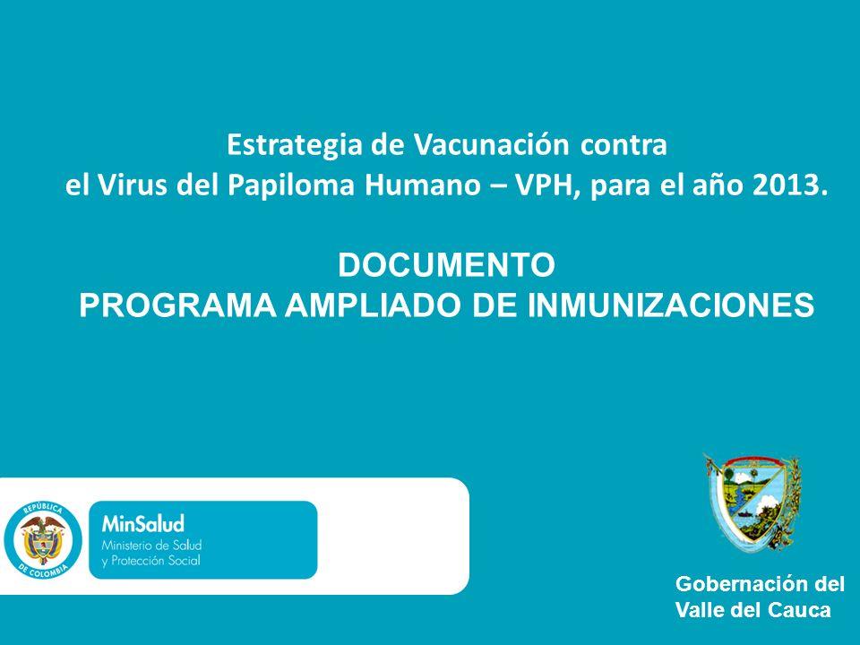 Estrategia de Vacunación contra el Virus del Papiloma Humano – VPH, para el año 2013.