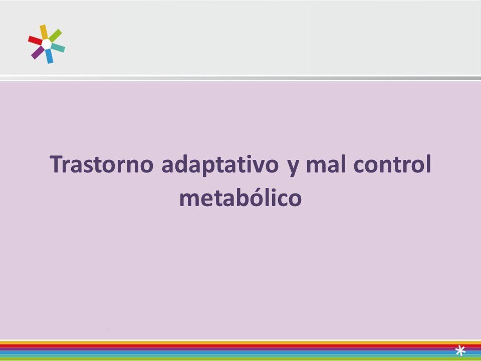 Trastorno adaptativo y mal control metabólico