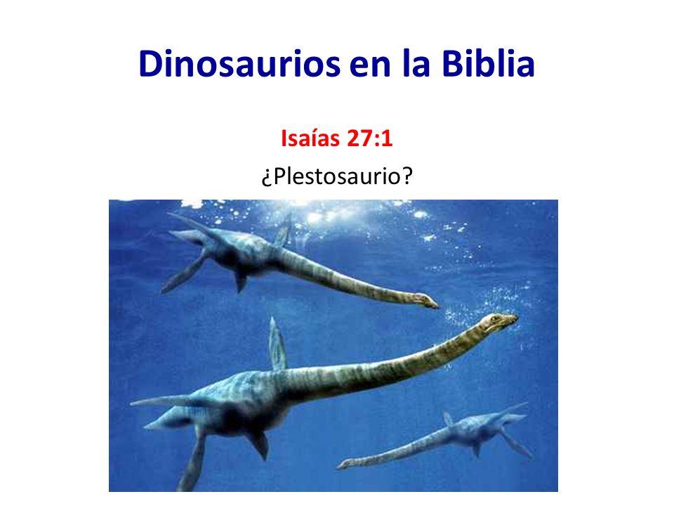 Dinosaurios en la Biblia Isaías 27:1 ¿Plestosaurio?