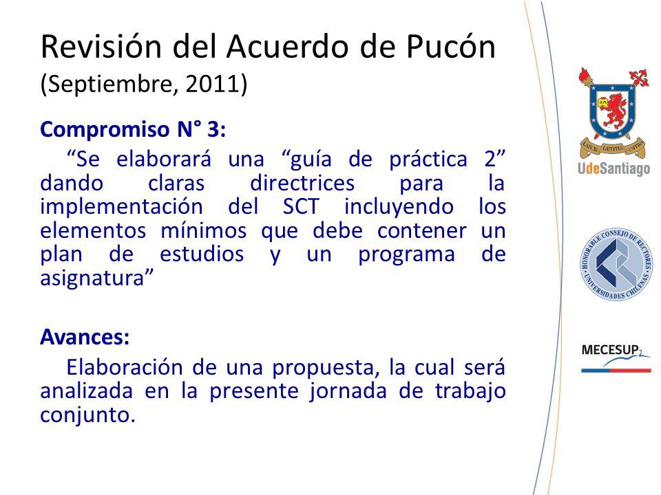 Revisión del Acuerdo de Pucón (Septiembre, 2011) Compromiso N° 3: Se elaborará una guía de práctica 2 dando claras directrices para la implementación