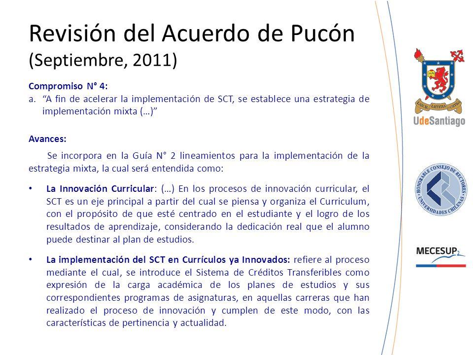 Revisión del Acuerdo de Pucón (Septiembre, 2011) Compromiso N° 4: a.A fin de acelerar la implementación de SCT, se establece una estrategia de impleme