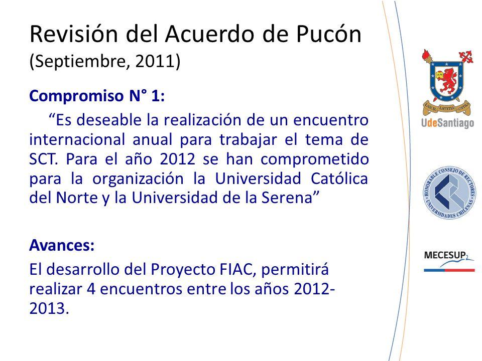 Revisión del Acuerdo de Pucón (Septiembre, 2011) Compromiso N° 2: Es imprescindible finalizar el libro SCT comprometido por los expertos Avances: La actividad está pendiente