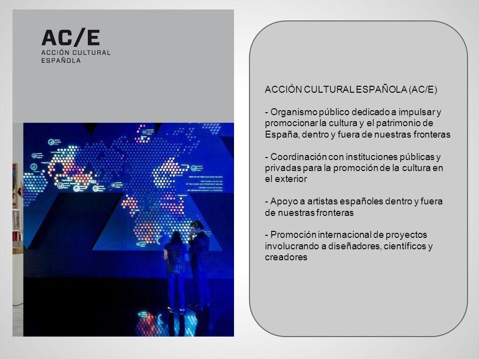 ACCIÓN CULTURAL ESPAÑOLA (AC/E) - Organismo público dedicado a impulsar y promocionar la cultura y el patrimonio de España, dentro y fuera de nuestras