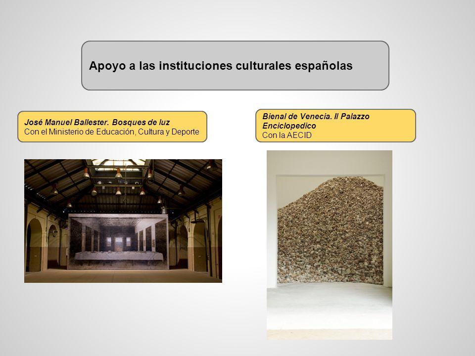 Apoyo a las instituciones culturales españolas José Manuel Ballester. Bosques de luz Con el Ministerio de Educación, Cultura y Deporte Bienal de Venec