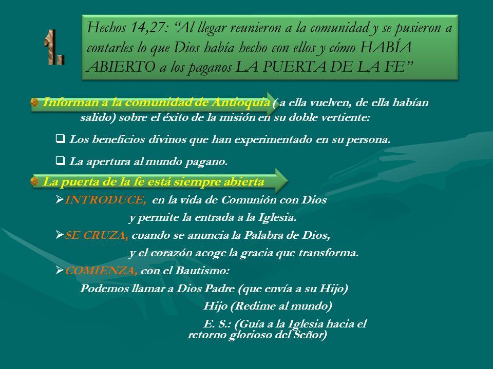 Informan a la comunidad de Antioquia ( a ella vuelven, de ella habían salido) sobre el éxito de la misión en su doble vertiente: Los beneficios divino