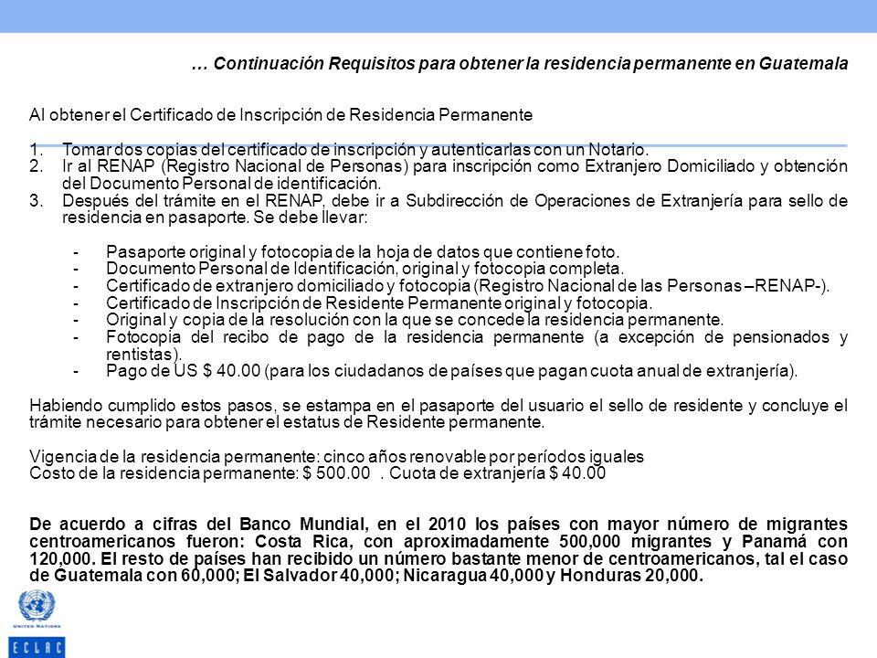 … Continuación Requisitos para obtener la residencia permanente en Guatemala Al obtener el Certificado de Inscripción de Residencia Permanente 1.Tomar