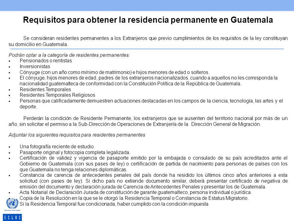 Requisitos para obtener la residencia permanente en Guatemala Se consideran residentes permanentes a los Extranjeros que previo cumplimientos de los r