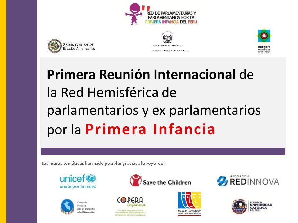 Primera Reunión Internacional de la Red Hemisférica de parlamentarios y ex parlamentarios por la Primera Infancia Despacho de la congresista Karla Sch