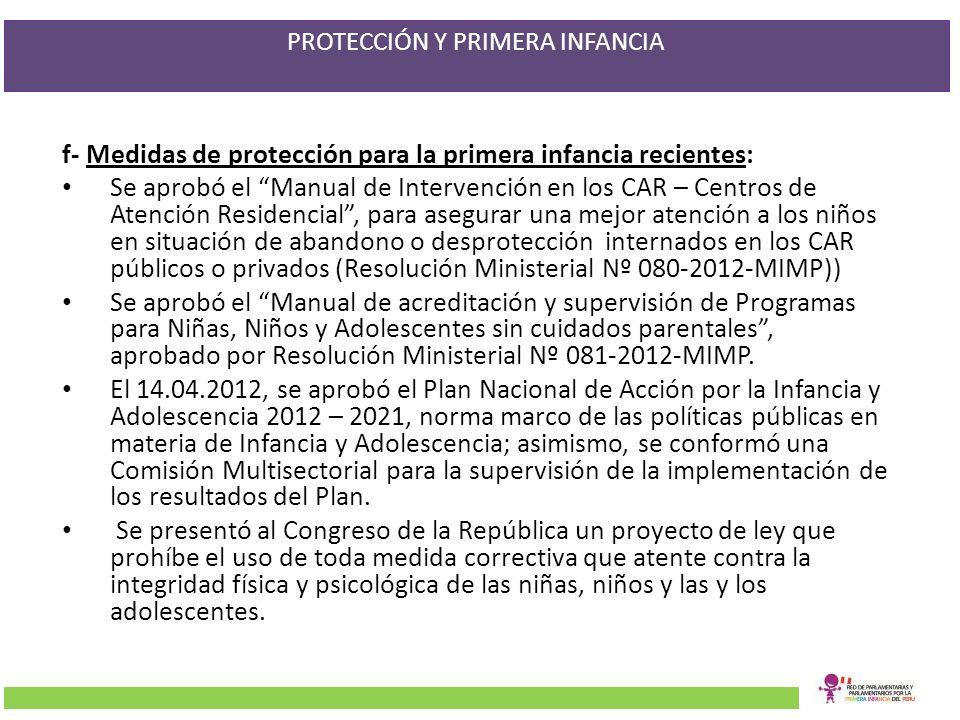PROTECCIÓN Y PRIMERA INFANCIA f- Medidas de protección para la primera infancia recientes: Se aprobó el Manual de Intervención en los CAR – Centros de