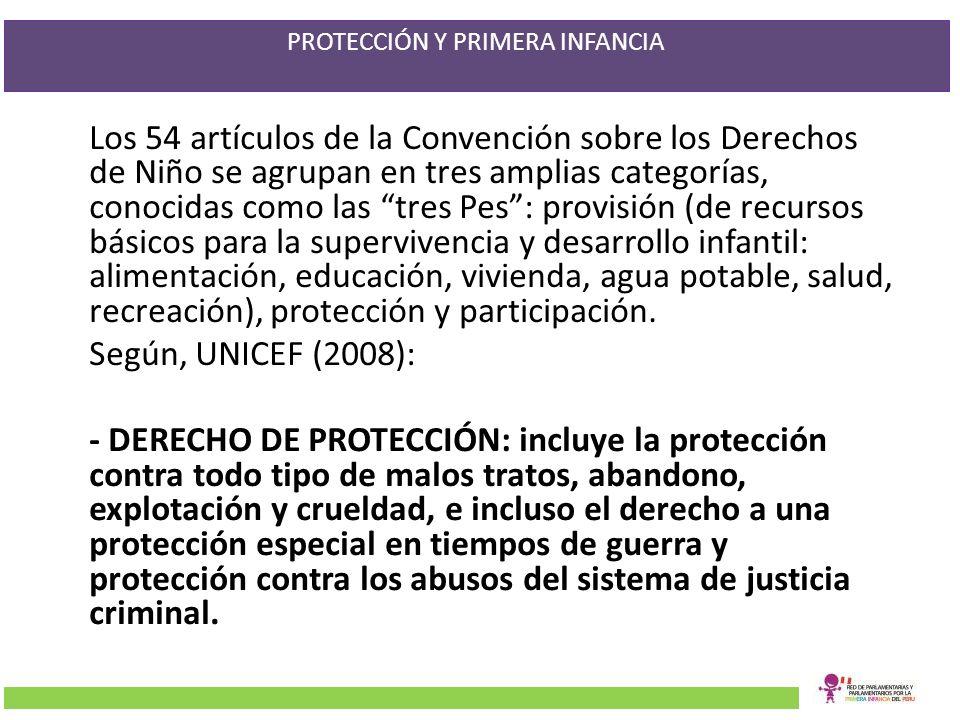 PROTECCIÓN Y PRIMERA INFANCIA Los 54 artículos de la Convención sobre los Derechos de Niño se agrupan en tres amplias categorías, conocidas como las t