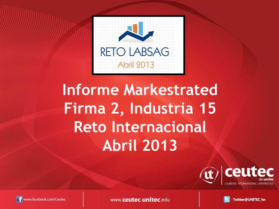 Informe Markestrated Firma 2, Industria 15 Reto Internacional Abril 2013