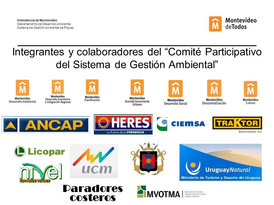 Paradores costeros Integrantes y colaboradores del Comité Participativo del Sistema de Gestión Ambiental Intendencia de Montevideo Departamento de Desarrollo Ambiental Sistema de Gestión Ambiental de Playas