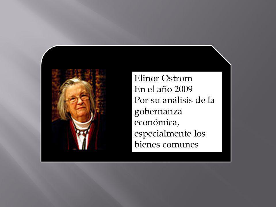 Elinor Ostrom En el año 2009 Por su análisis de la gobernanza económica, especialmente los bienes comunes