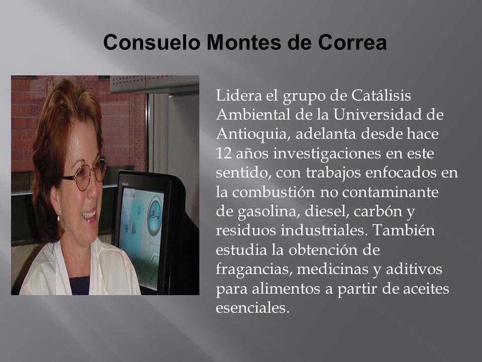 Consuelo Montes de Correa Lidera el grupo de Catálisis Ambiental de la Universidad de Antioquia, adelanta desde hace 12 años investigaciones en este s