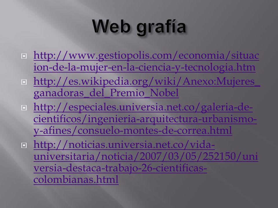 http://www.gestiopolis.com/economia/situac ion-de-la-mujer-en-la-ciencia-y-tecnologia.htm http://www.gestiopolis.com/economia/situac ion-de-la-mujer-e