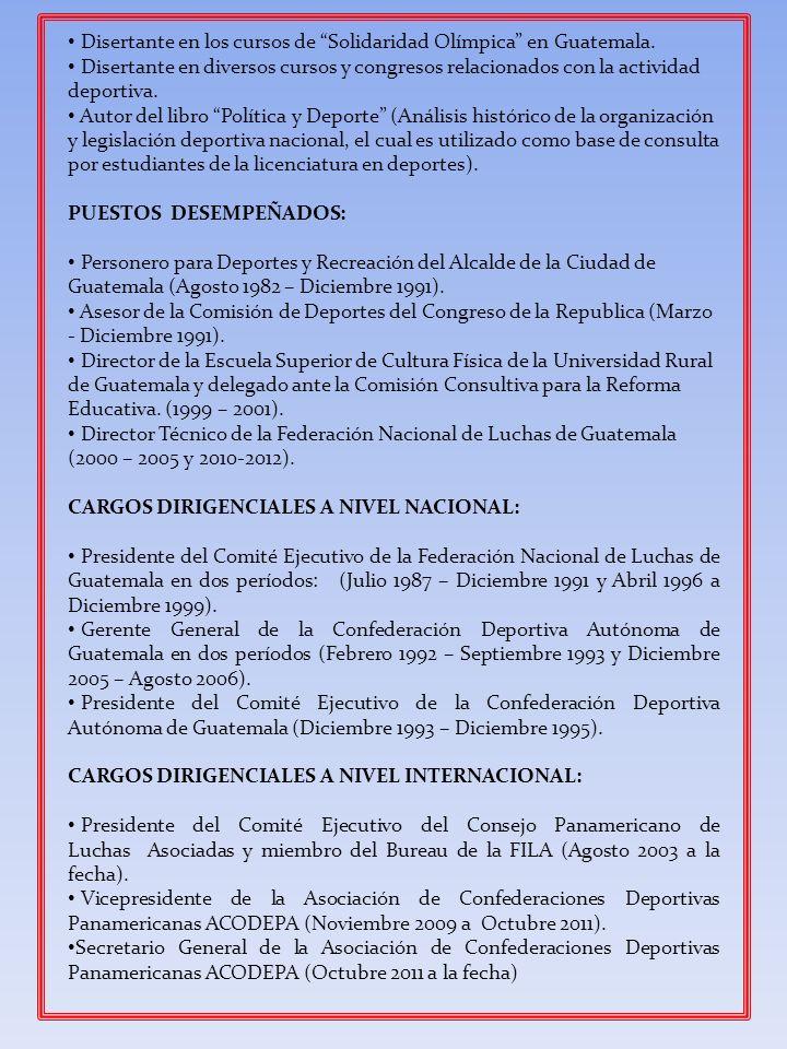 Disertante en los cursos de Solidaridad Olímpica en Guatemala. Disertante en diversos cursos y congresos relacionados con la actividad deportiva. Auto