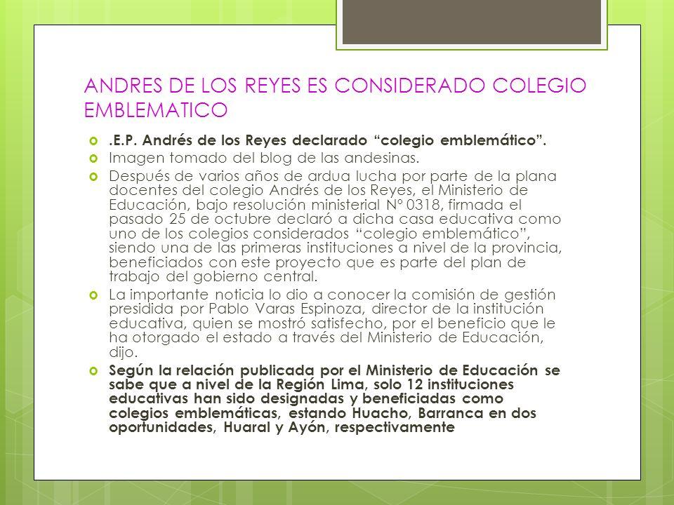 ANDRES DE LOS REYES ES CONSIDERADO COLEGIO EMBLEMATICO.E.P. Andrés de los Reyes declarado colegio emblemático. Imagen tomado del blog de las andesinas