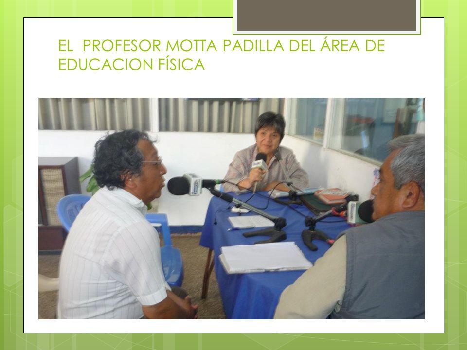 EL PROFESOR MOTTA PADILLA DEL ÁREA DE EDUCACION FÍSICA