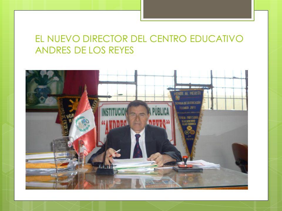 EL NUEVO DIRECTOR DEL CENTRO EDUCATIVO ANDRES DE LOS REYES