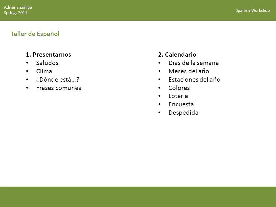 Spanish Workshop Meses del Año Adriana Zuniga Summer, 2012
