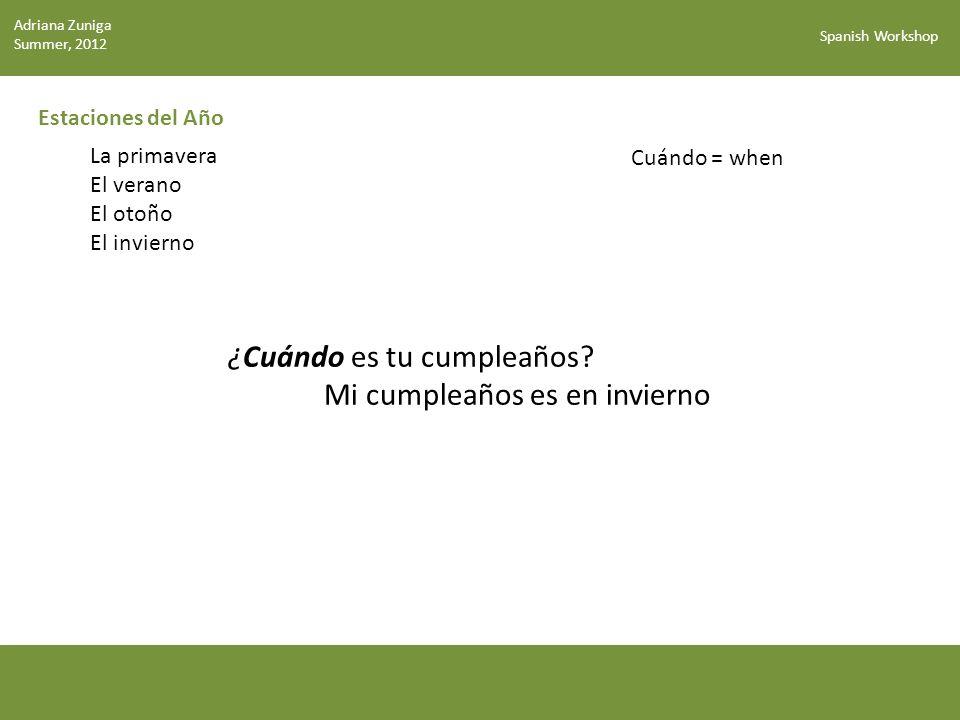 Spanish Workshop ¡MUCHAS GRACIAS!! Adriana Zuniga Summer, 2012