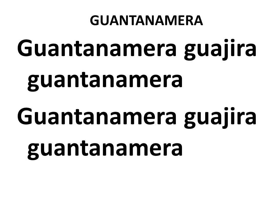 GUANTANAMERA Guantanamera guajira guantanamera