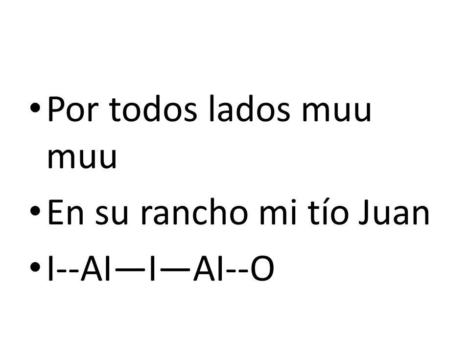 Por todos lados muu muu En su rancho mi tío Juan I--AIIAI--O