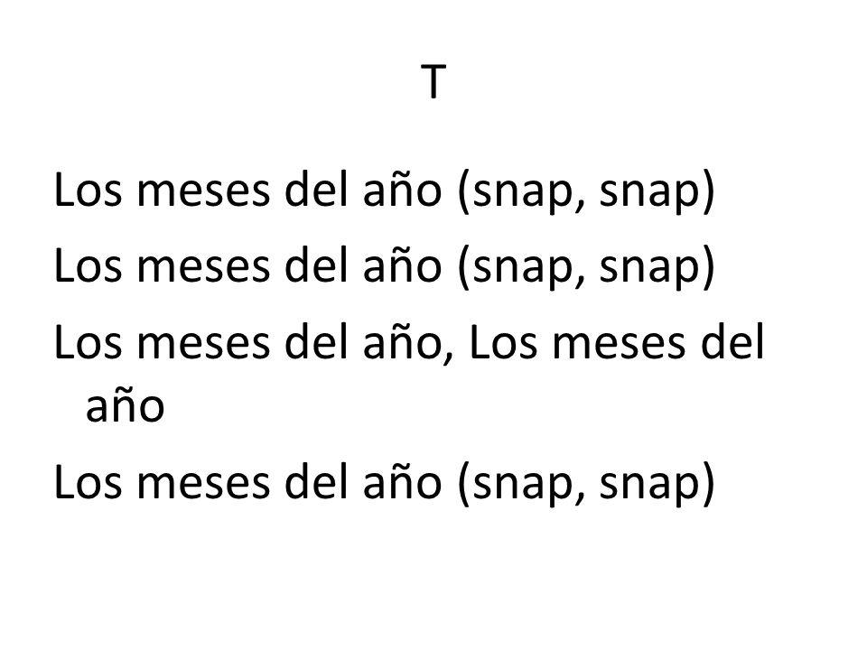 T Los meses del año (snap, snap) Los meses del año, Los meses del año Los meses del año (snap, snap)