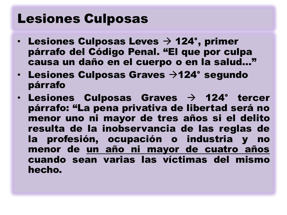 Lesiones Culposas Lesiones Culposas Leves 124°, primer párrafo del Código Penal.