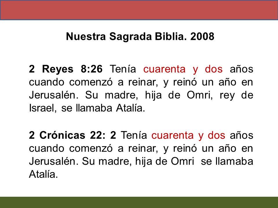 2 Reyes 8:26 Tenía cuarenta y dos años cuando comenzó a reinar, y reinó un año en Jerusalén. Su madre, hija de Omri, rey de Israel, se llamaba Atalía.