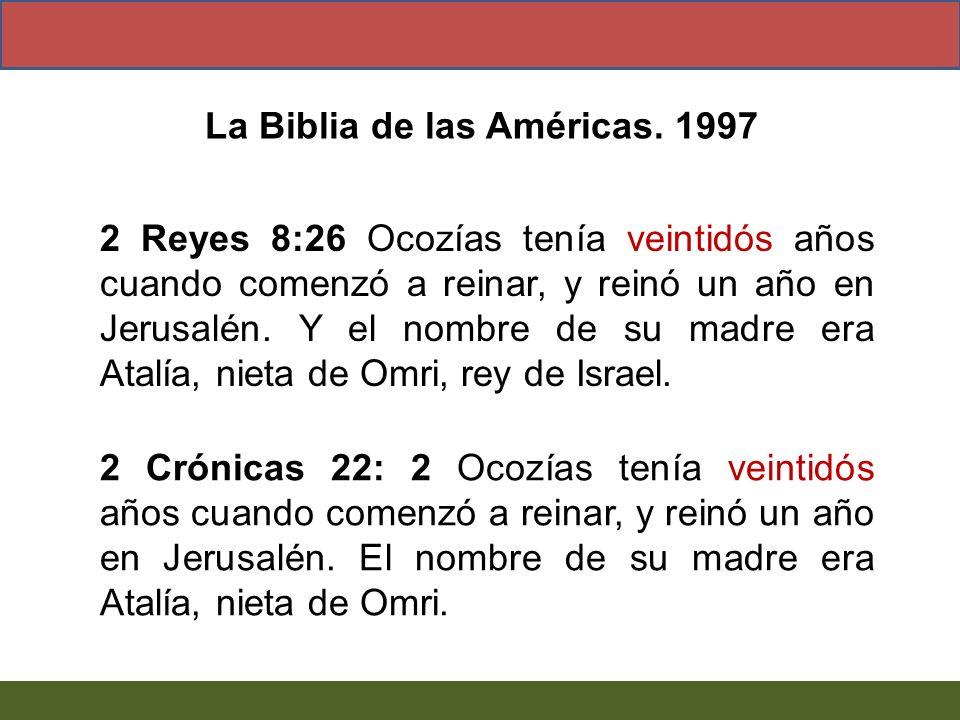 2 Reyes 8:26 Ocozías tenía veintidós años cuando comenzó a reinar, y reinó un año en Jerusalén. Y el nombre de su madre era Atalía, nieta de Omri, rey