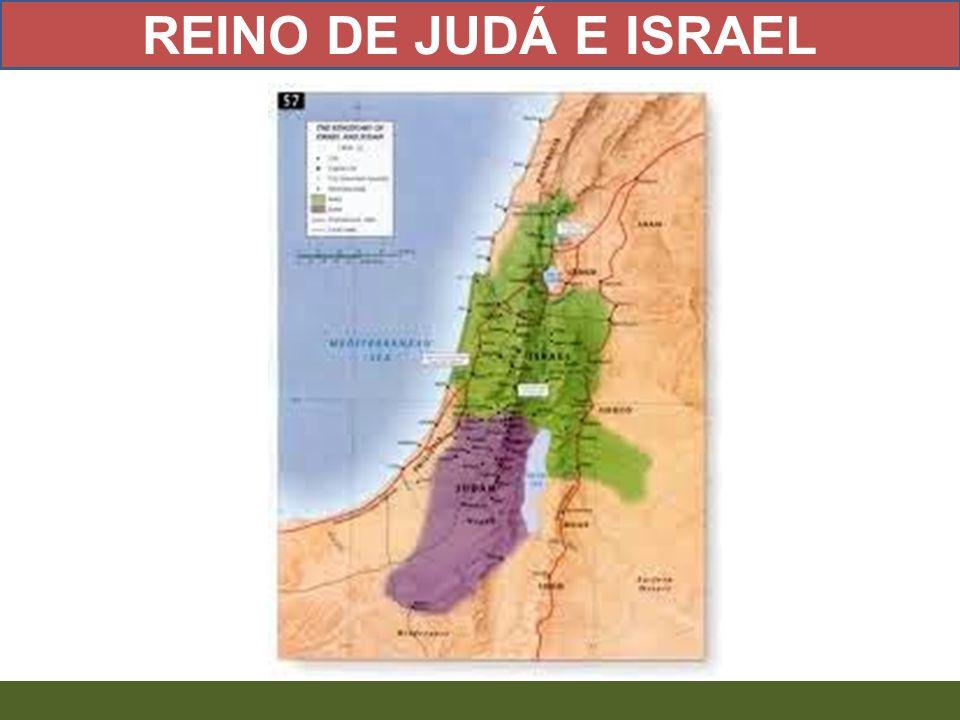 REINO DE JUDÁ E ISRAEL