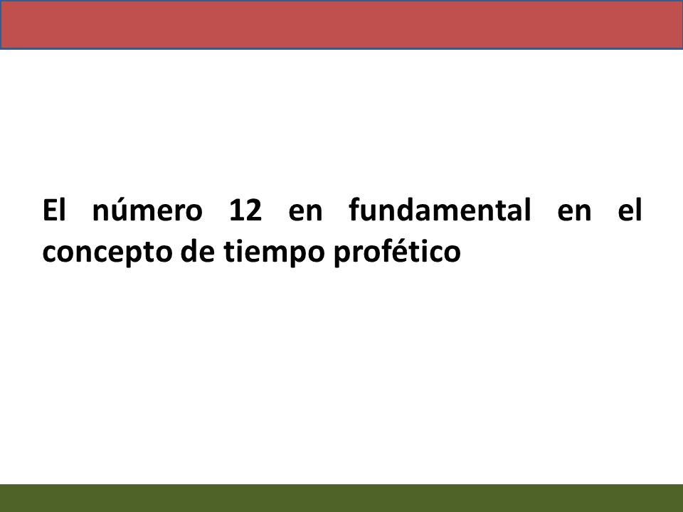 El número 12 en fundamental en el concepto de tiempo profético